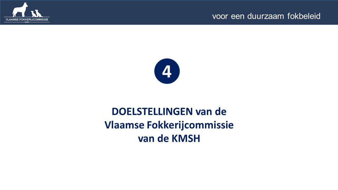 DOELSTELLINGEN van de Vlaamse Fokkerijcommissie van de KMSH 4 voor een duurzaam fokbeleid …