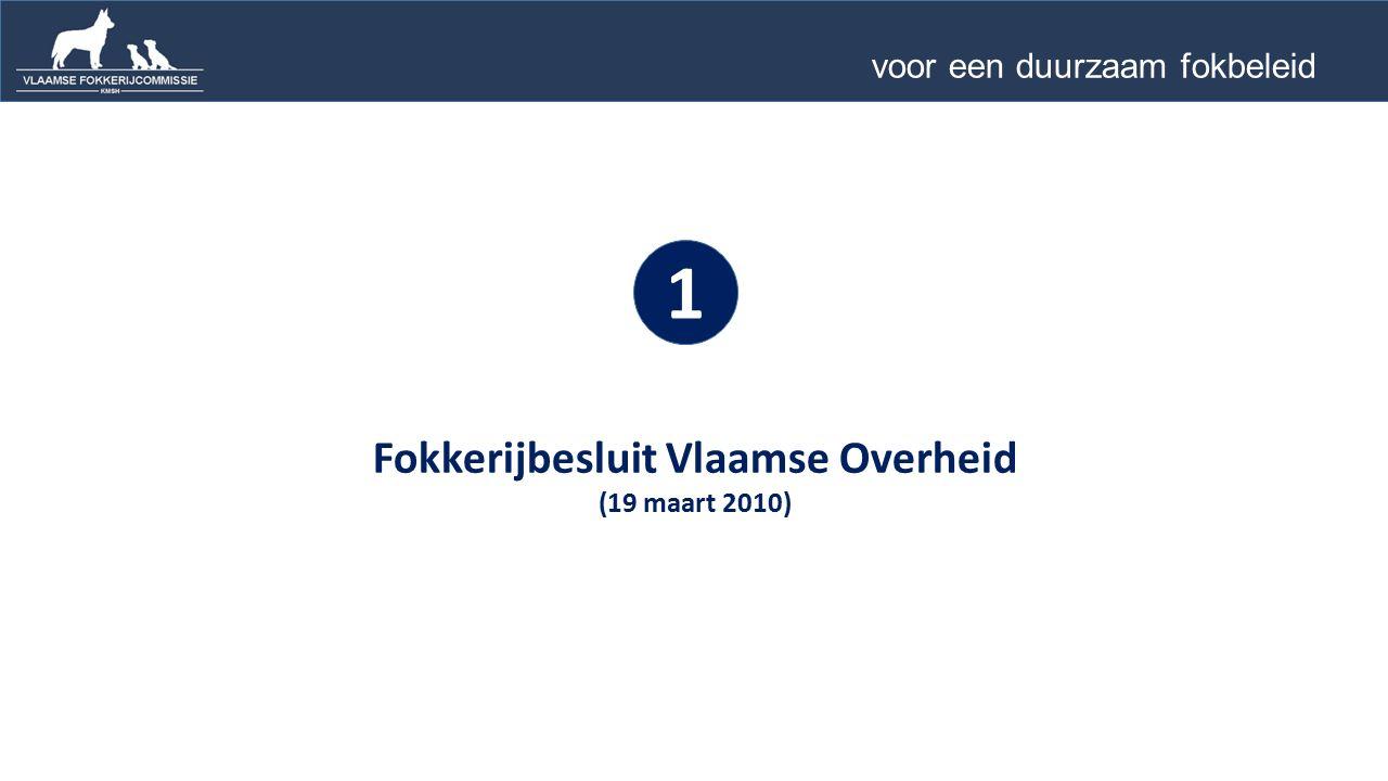 Fokkerijbesluit Vlaamse Overheid (19 maart 2010) 1 voor een duurzaam fokbeleid …