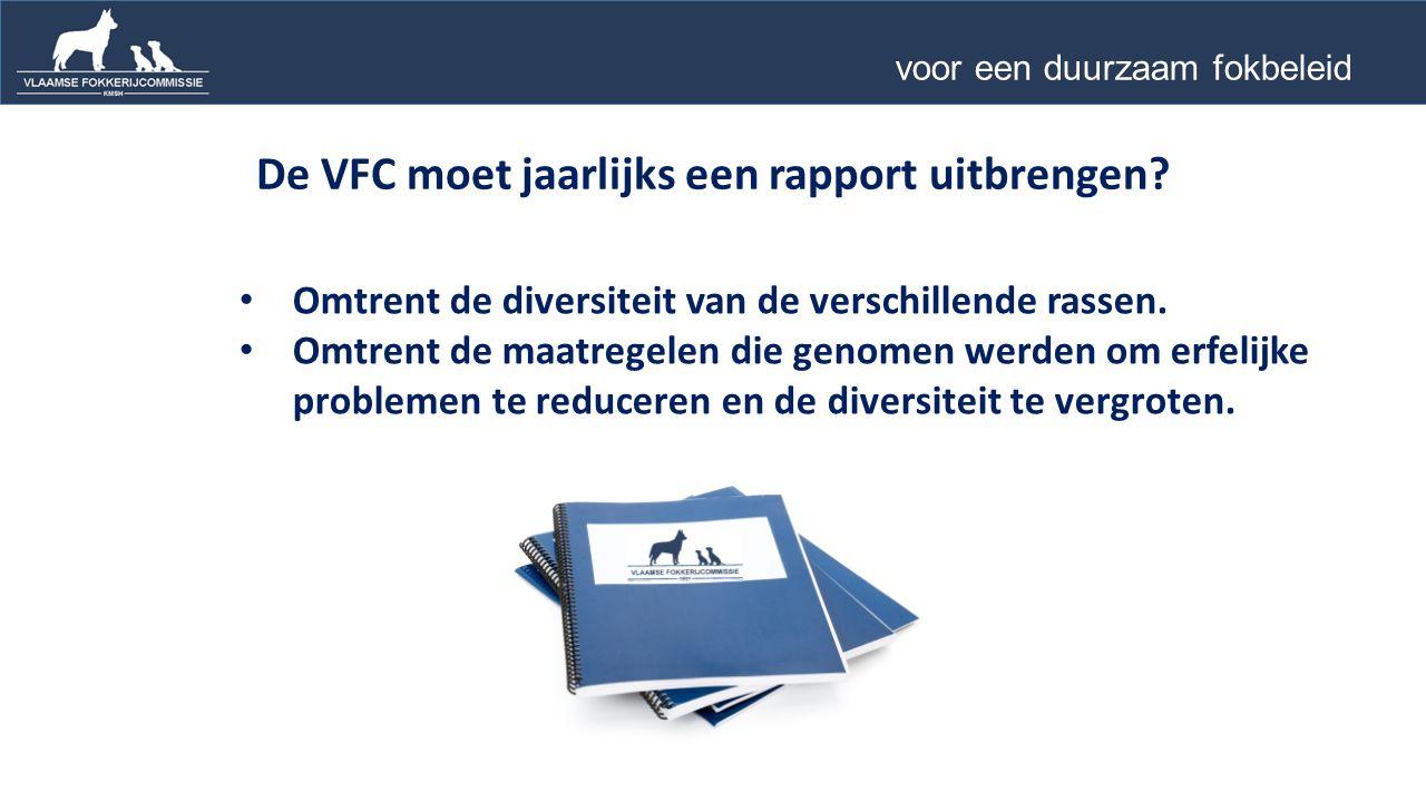 De VFC moet jaarlijks een rapport uitbrengen. Omtrent de diversiteit van de verschillende rassen.