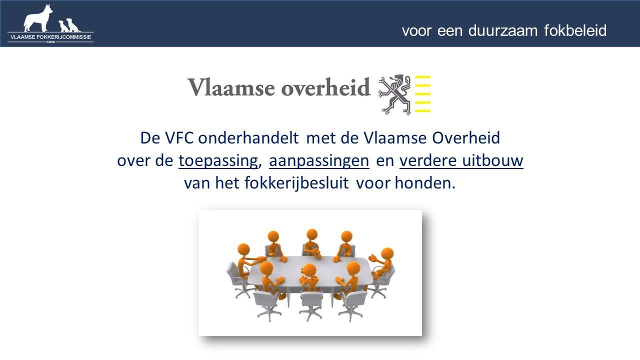De VFC onderhandelt met de Vlaamse Overheid over de toepassing, aanpassingen en verdere uitbouw van het fokkerijbesluit voor honden.