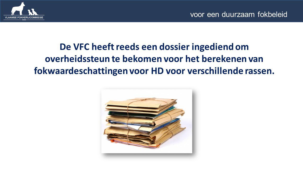 De VFC heeft reeds een dossier ingediend om overheidssteun te bekomen voor het berekenen van fokwaardeschattingen voor HD voor verschillende rassen.