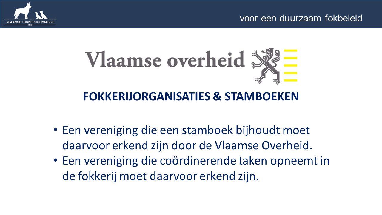 Een vereniging die een stamboek bijhoudt moet daarvoor erkend zijn door de Vlaamse Overheid.