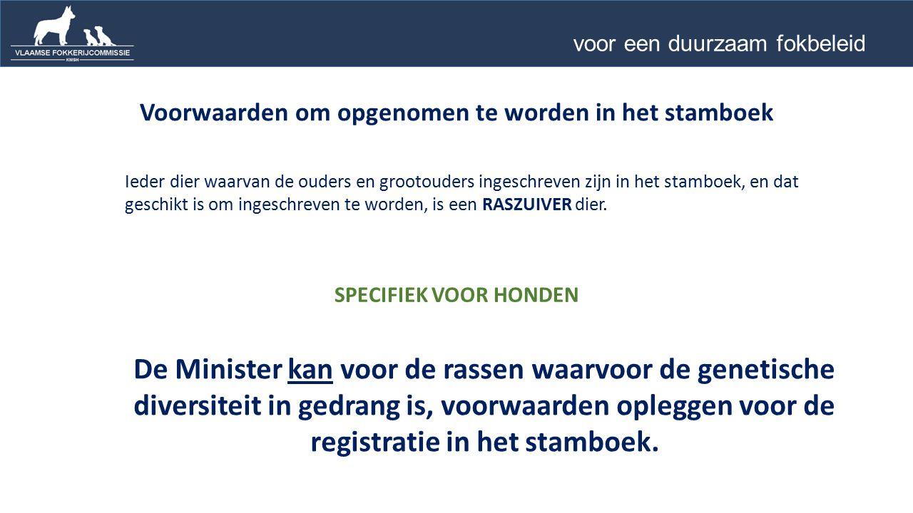 Algemene doelstellingen van de VFC Uitbouwen van een DUURZAAM fokbeleid voor de RASHONDEN in Vlaanderen.