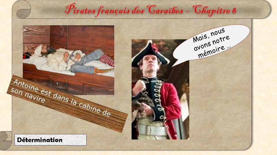Pirates français des Caraïbes – Chapitre 7 Les pirates Antoine est inconscient par terre.