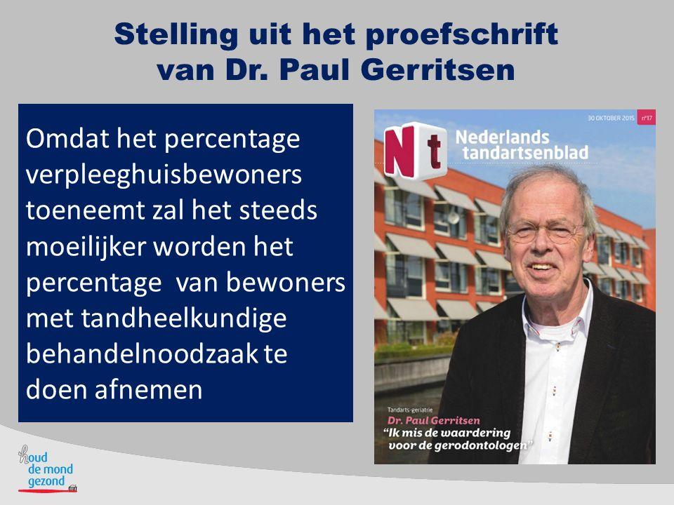 Stelling uit het proefschrift van Dr. Paul Gerritsen Omdat het percentage verpleeghuisbewoners toeneemt zal het steeds moeilijker worden het percentag
