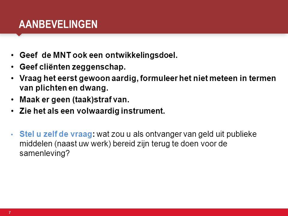 7 Faculteit der Sociale Wetenschappen AANBEVELINGEN Geef de MNT ook een ontwikkelingsdoel.
