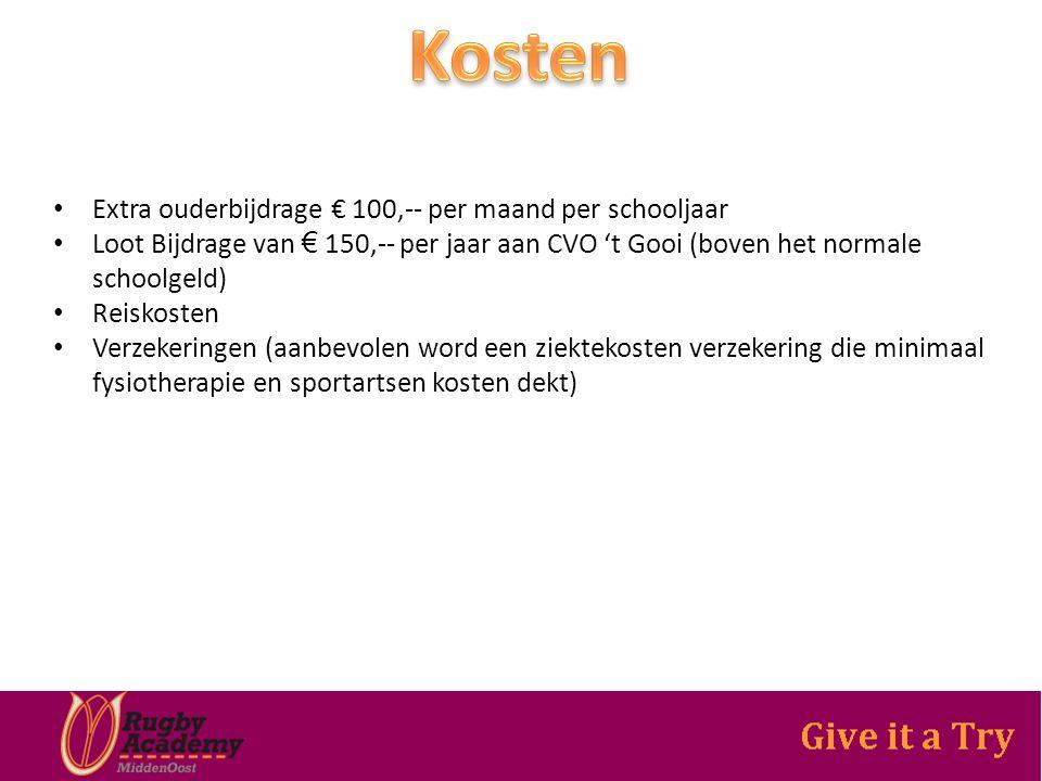 Extra ouderbijdrage € 100,-- per maand per schooljaar Loot Bijdrage van € 150,-- per jaar aan CVO 't Gooi (boven het normale schoolgeld) Reiskosten Verzekeringen (aanbevolen word een ziektekosten verzekering die minimaal fysiotherapie en sportartsen kosten dekt)