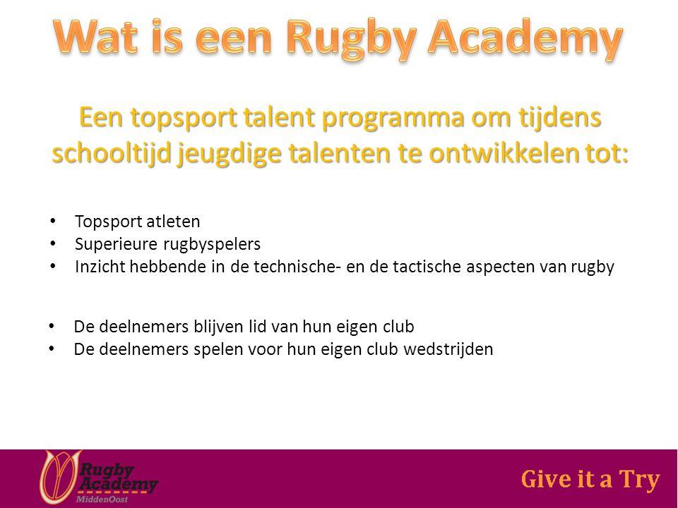 Een topsport talent programma om tijdens schooltijd jeugdige talenten te ontwikkelen tot: Topsport atleten Superieure rugbyspelers Inzicht hebbende in de technische- en de tactische aspecten van rugby De deelnemers blijven lid van hun eigen club De deelnemers spelen voor hun eigen club wedstrijden
