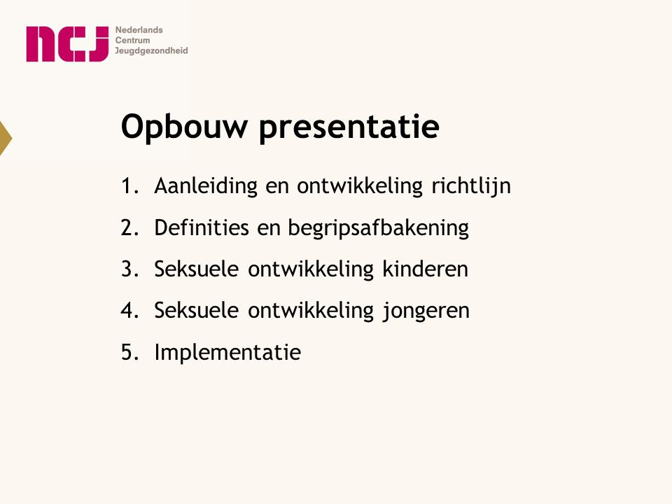 Actie 2 De JGZ-professional verwijst door als er sprake is van seksuele grensoverschrijding (de Graaf, 2007; Frans, 2010) en als er sprake is van preoccupatie.