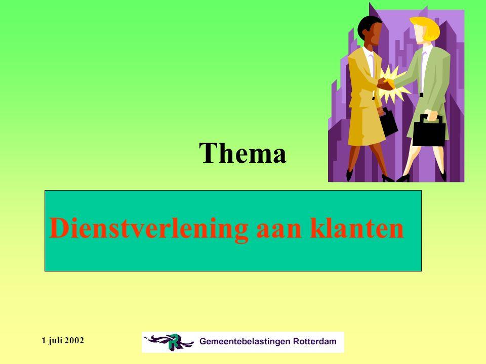 1 juli 2002 Thema Dienstverlening aan klanten