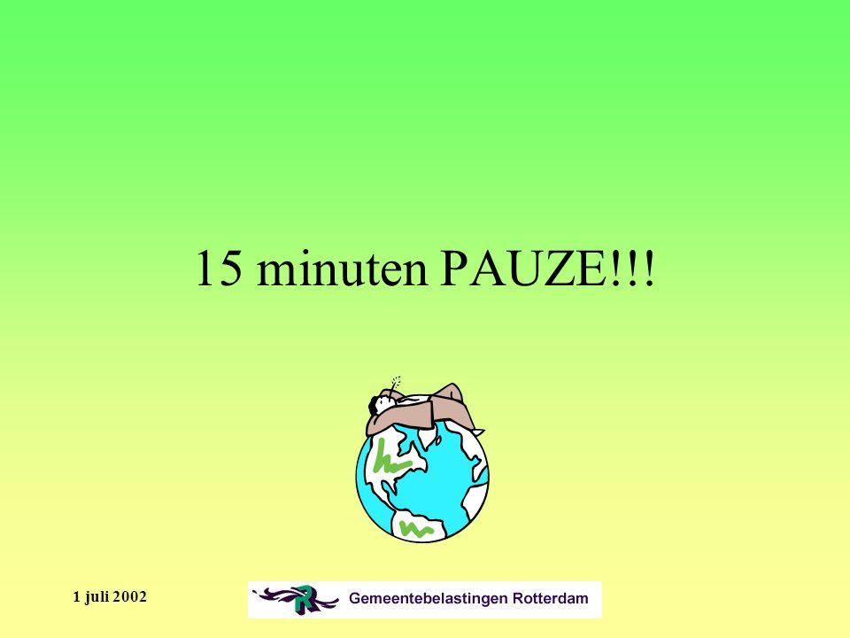 1 juli 2002 15 minuten PAUZE!!!