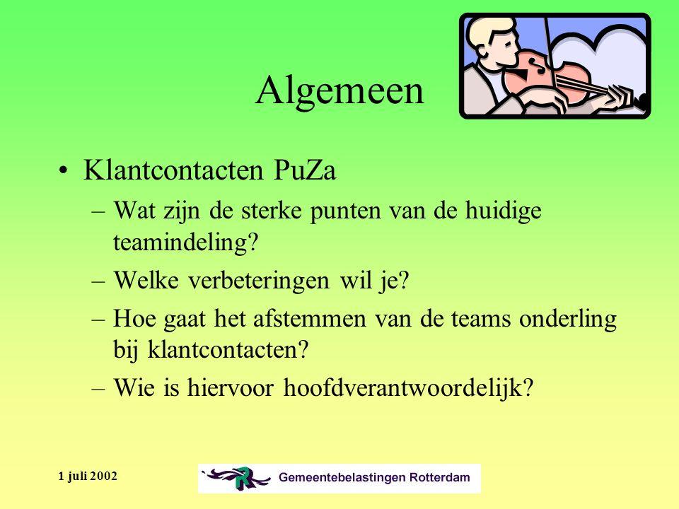 1 juli 2002 Algemeen Klantcontacten PuZa –Wat zijn de sterke punten van de huidige teamindeling.