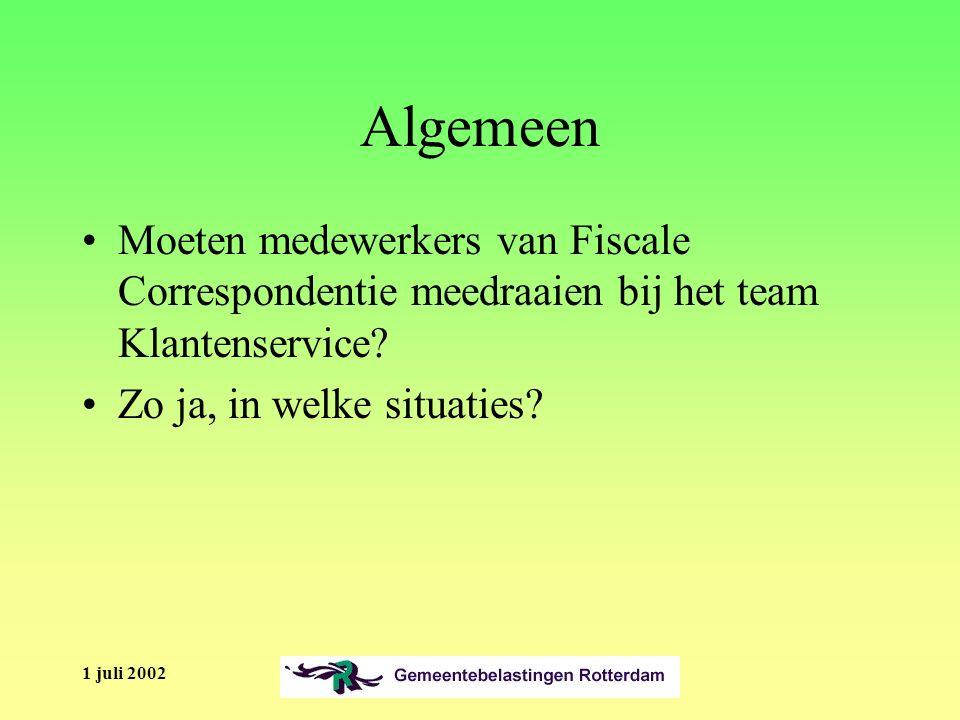 1 juli 2002 Algemeen Moeten medewerkers van Fiscale Correspondentie meedraaien bij het team Klantenservice.