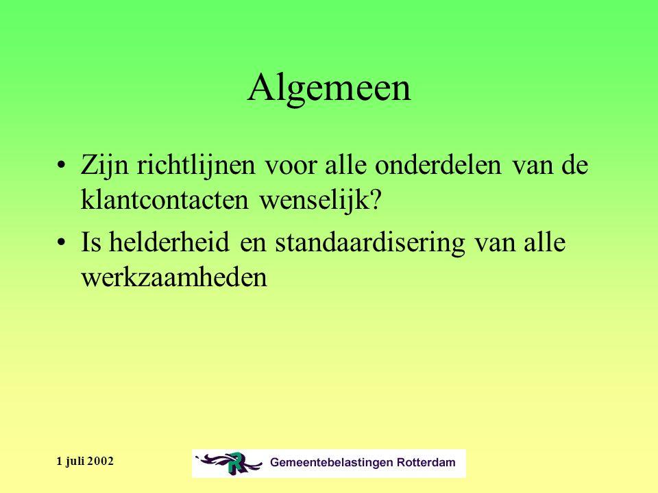 1 juli 2002 Algemeen Zijn richtlijnen voor alle onderdelen van de klantcontacten wenselijk.