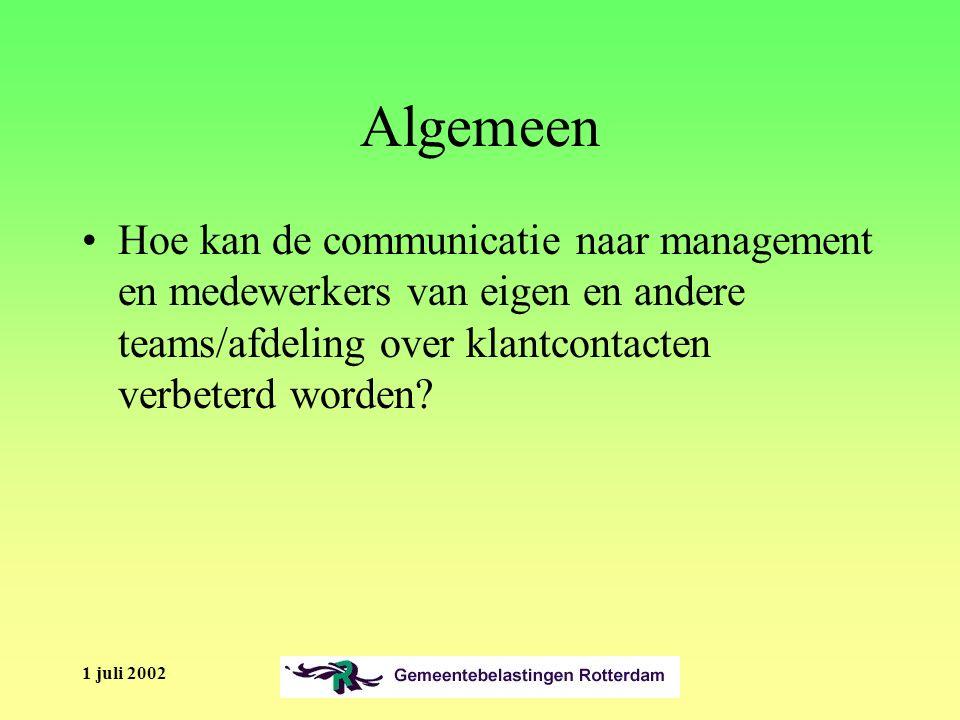 1 juli 2002 Algemeen Hoe kan de communicatie naar management en medewerkers van eigen en andere teams/afdeling over klantcontacten verbeterd worden