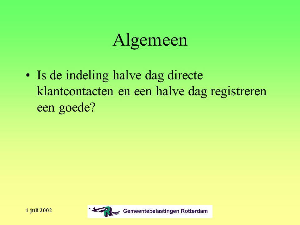 1 juli 2002 Algemeen Is de indeling halve dag directe klantcontacten en een halve dag registreren een goede
