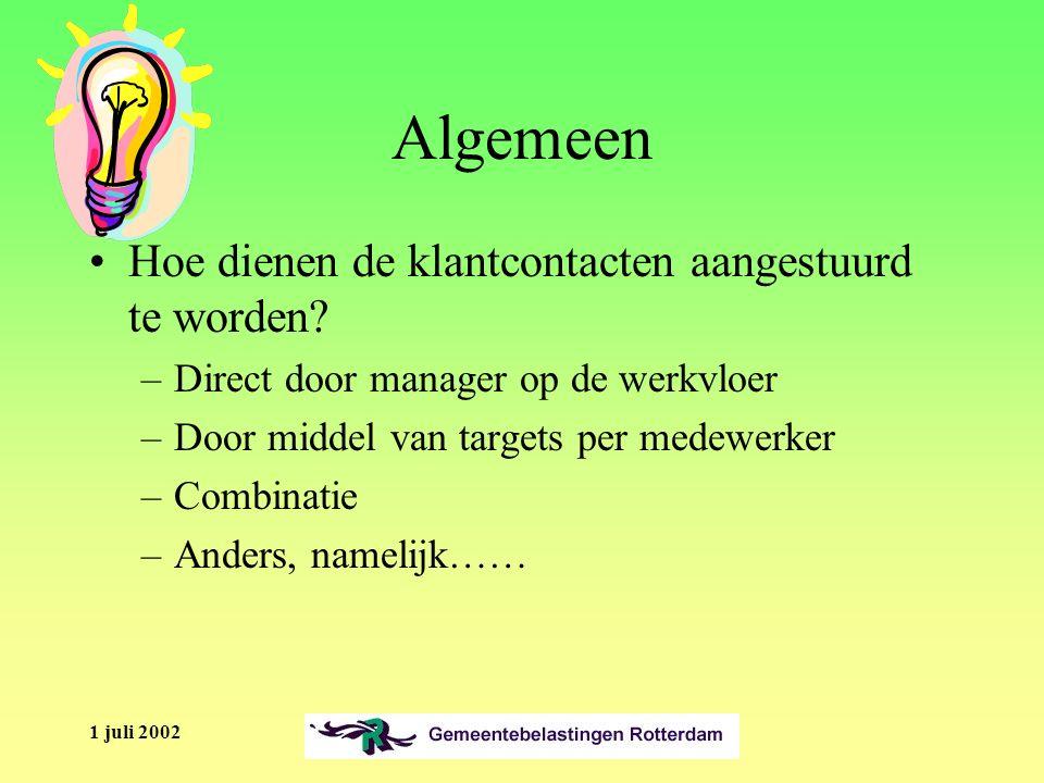 1 juli 2002 Algemeen Hoe dienen de klantcontacten aangestuurd te worden.