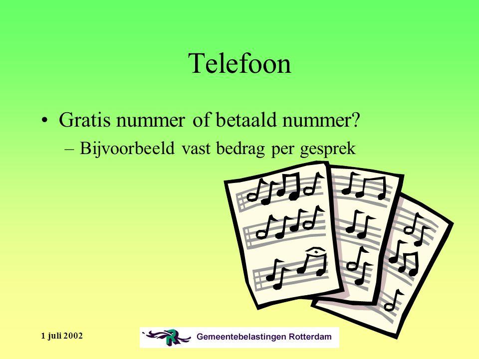 1 juli 2002 Telefoon Gratis nummer of betaald nummer –Bijvoorbeeld vast bedrag per gesprek