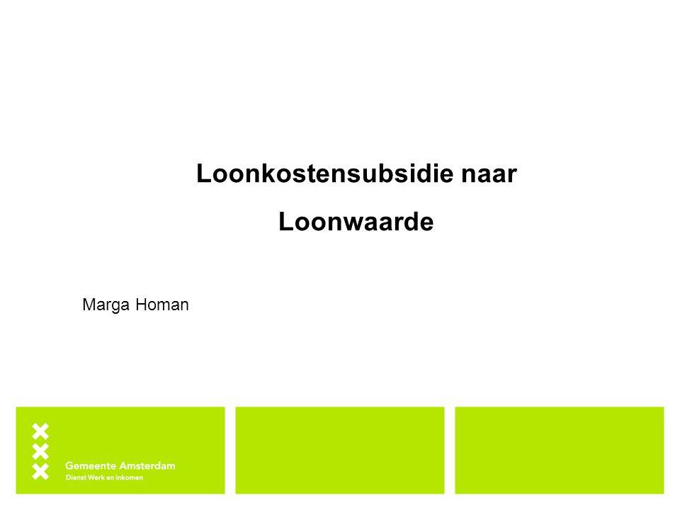 Loonkostensubsidie naar Loonwaarde Marga Homan