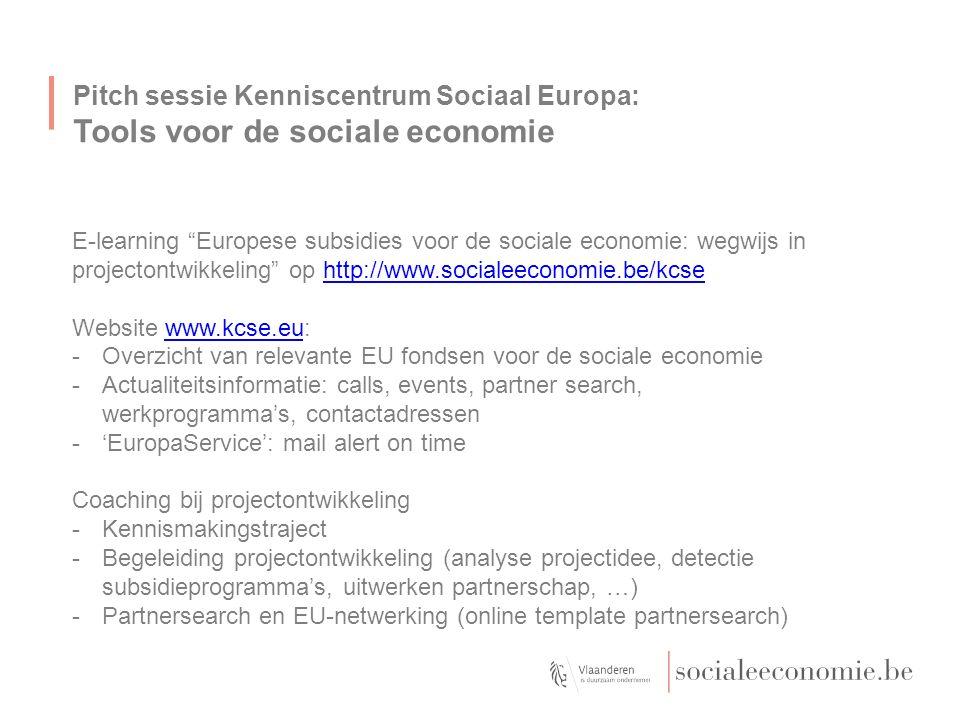 "Pitch sessie Kenniscentrum Sociaal Europa: Tools voor de sociale economie E-learning ""Europese subsidies voor de sociale economie: wegwijs in projecto"