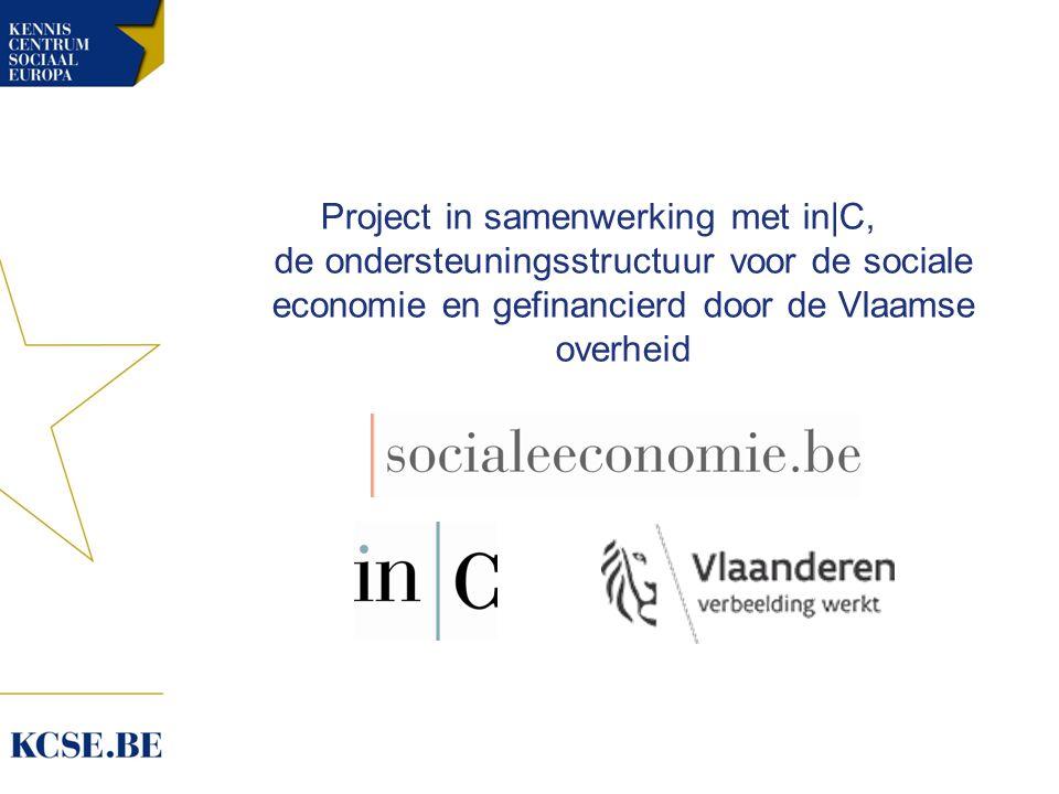 Project in samenwerking met in|C, de ondersteuningsstructuur voor de sociale economie en gefinancierd door de Vlaamse overheid