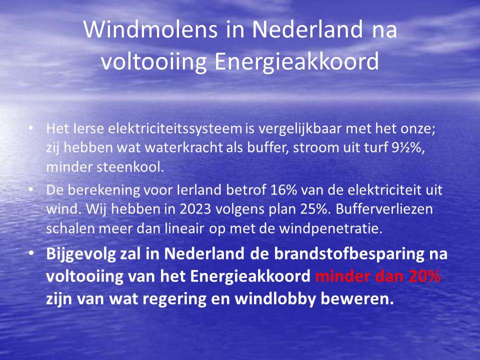 Windmolens in Nederland na voltooiing Energieakkoord Het Ierse elektriciteitssysteem is vergelijkbaar met het onze; zij hebben wat waterkracht als buffer, stroom uit turf 9½%, minder steenkool.