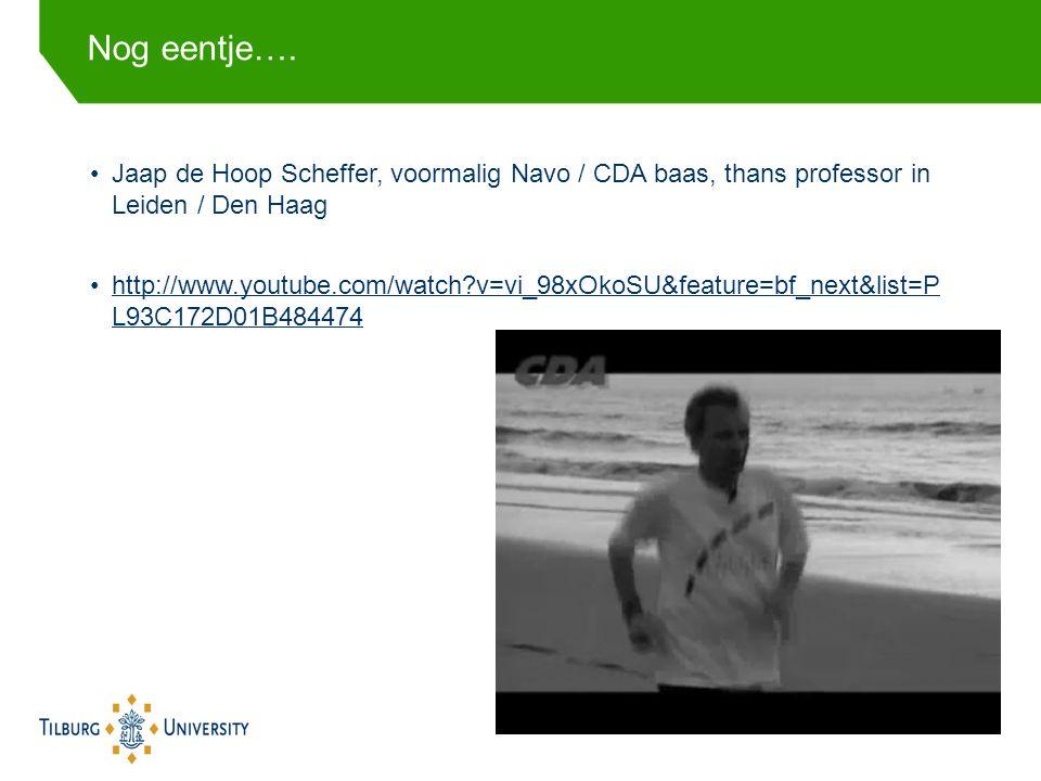 Jaap de Hoop Scheffer, voormalig Navo / CDA baas, thans professor in Leiden / Den Haag http://www.youtube.com/watch v=vi_98xOkoSU&feature=bf_next&list=P L93C172D01B484474http://www.youtube.com/watch v=vi_98xOkoSU&feature=bf_next&list=P L93C172D01B484474 Nog eentje….