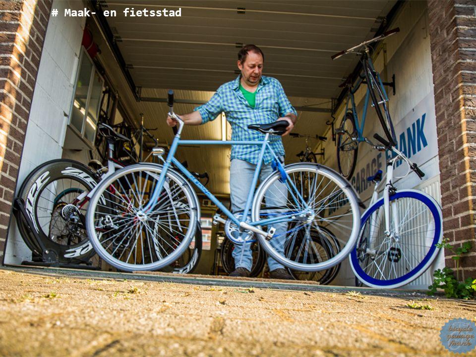 # Maak- en fietsstad