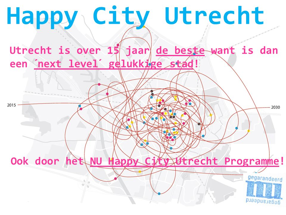 Utrecht is over 15 jaar de beste want is dan een ´next level´ gelukkige stad.