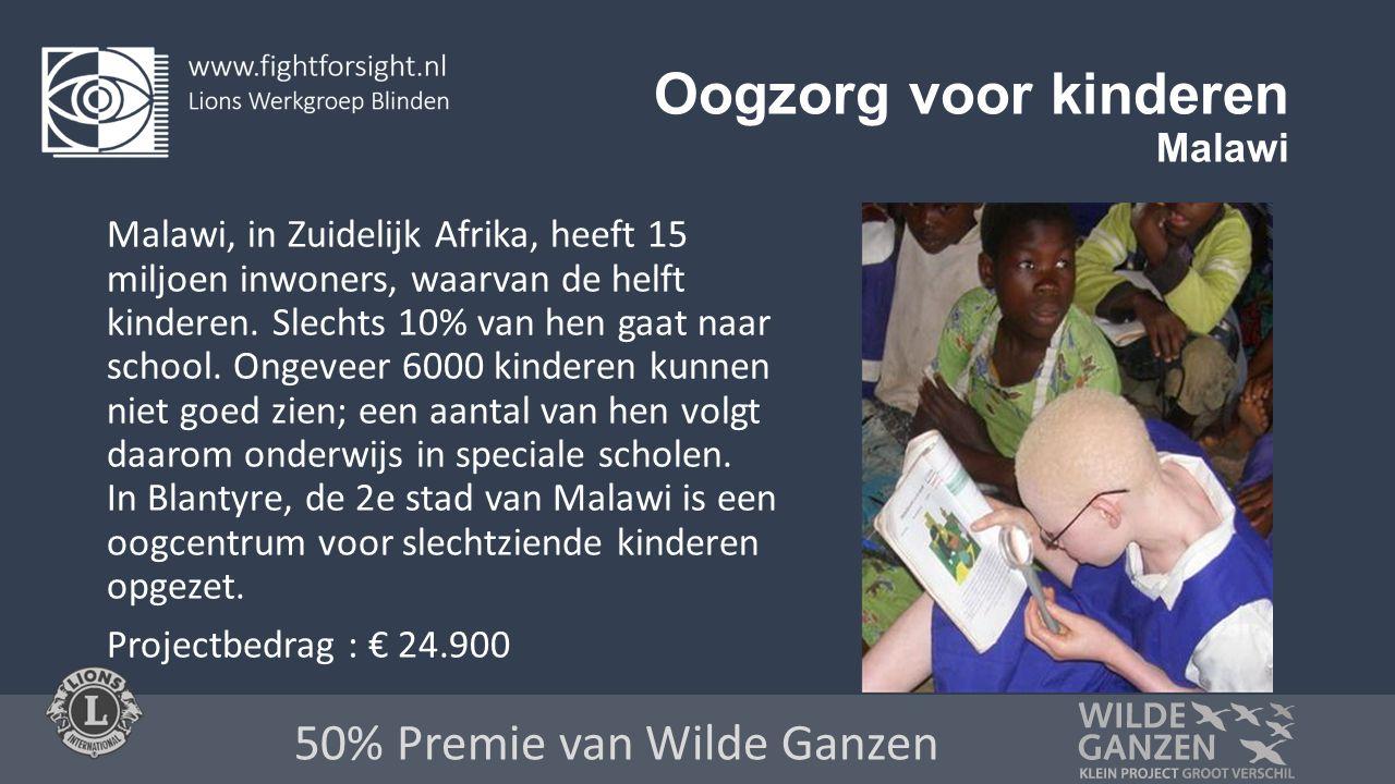 Oogzorg voor kinderen Malawi Malawi, in Zuidelijk Afrika, heeft 15 miljoen inwoners, waarvan de helft kinderen.