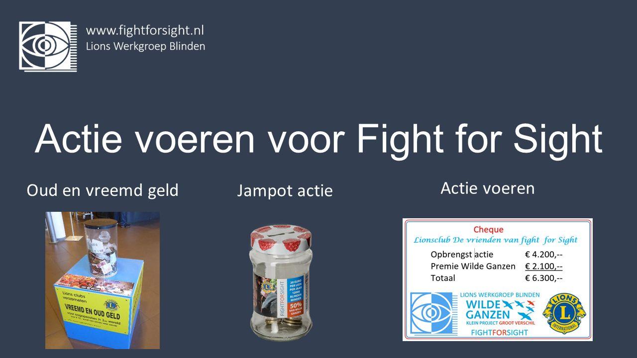 Actie voeren voor Fight for Sight Oud en vreemd geld Jampot actie Actie voeren
