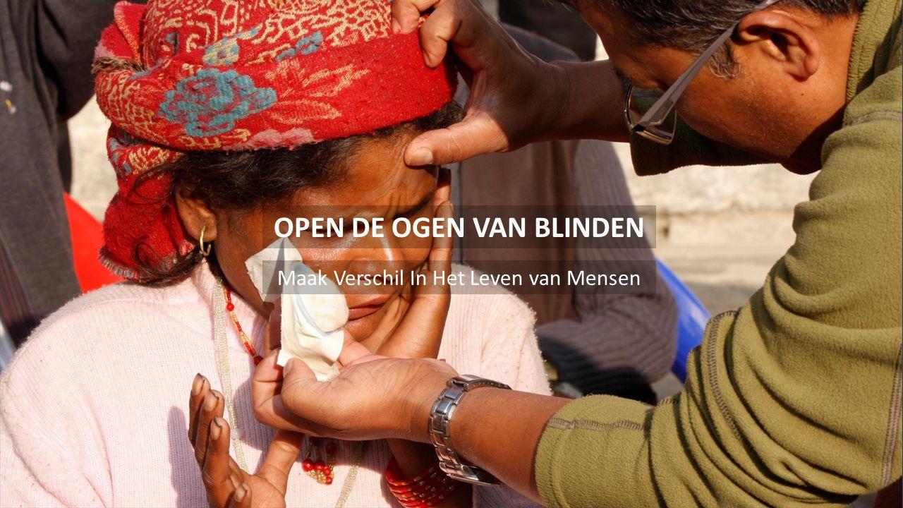 OPEN DE OGEN VAN BLINDEN Maak Verschil In Het Leven van Mensen