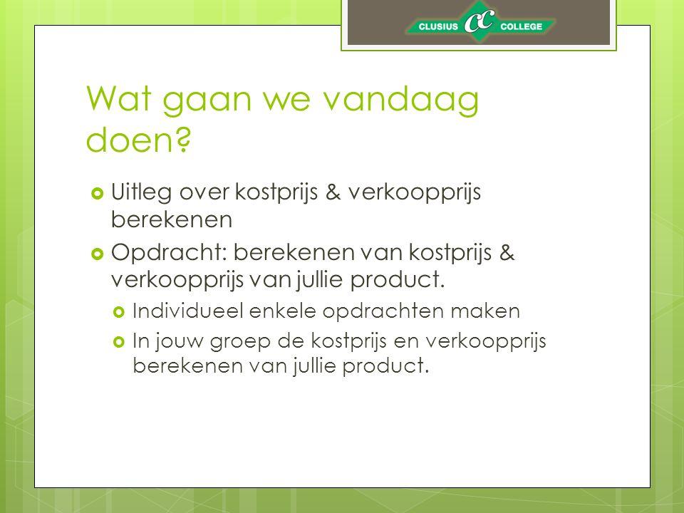 Kostprijs  Voordat je de prijs bepaald voor jouw product moet je eerst weten hoeveel het kost om te maken.