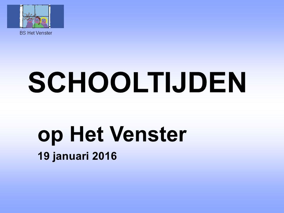 BS Het Venster SCHOOLTIJDEN op Het Venster 19 januari 2016