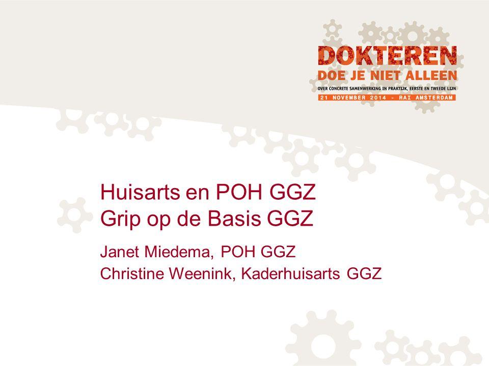 Huisarts en POH GGZ Grip op de Basis GGZ Janet Miedema, POH GGZ Christine Weenink, Kaderhuisarts GGZ