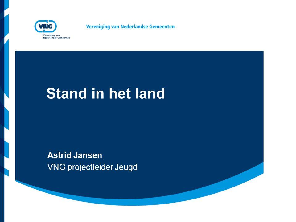 Stand in het land Astrid Jansen VNG projectleider Jeugd
