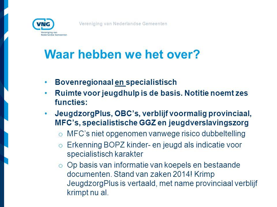 Vereniging van Nederlandse Gemeenten Bovenregionaal en specialistisch Ruimte voor jeugdhulp is de basis.