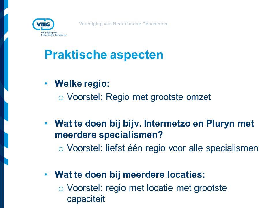 Vereniging van Nederlandse Gemeenten Welke regio: o Voorstel: Regio met grootste omzet Wat te doen bij bijv.