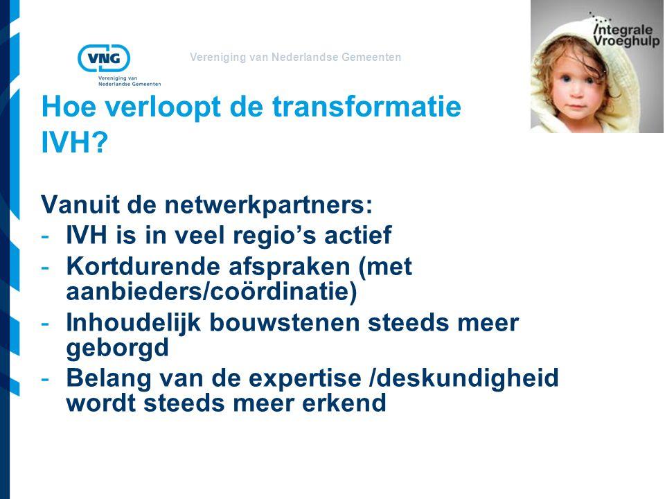 Vereniging van Nederlandse Gemeenten Hoe verloopt de transformatie IVH.