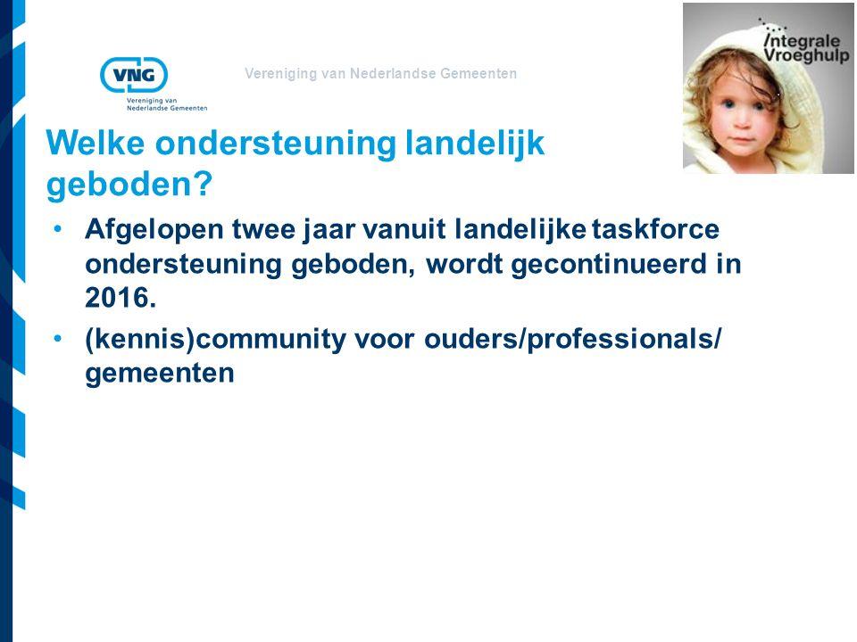 Vereniging van Nederlandse Gemeenten Welke ondersteuning landelijk geboden.