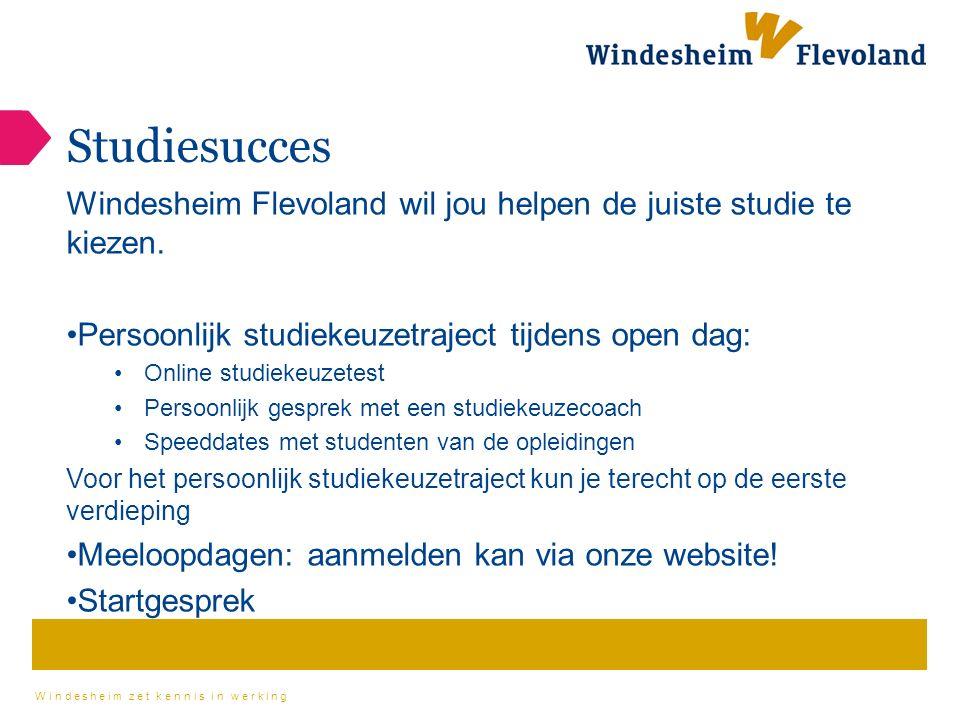 Windesheim zet kennis in werking Studiesucces Windesheim Flevoland wil jou helpen de juiste studie te kiezen.