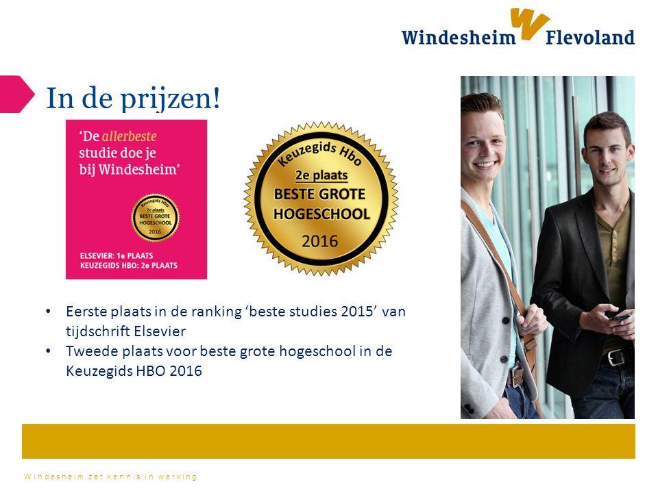 Windesheim zet kennis in werking In de prijzen! Eerste plaats in de ranking 'beste studies 2015' van tijdschrift Elsevier Tweede plaats voor beste gro