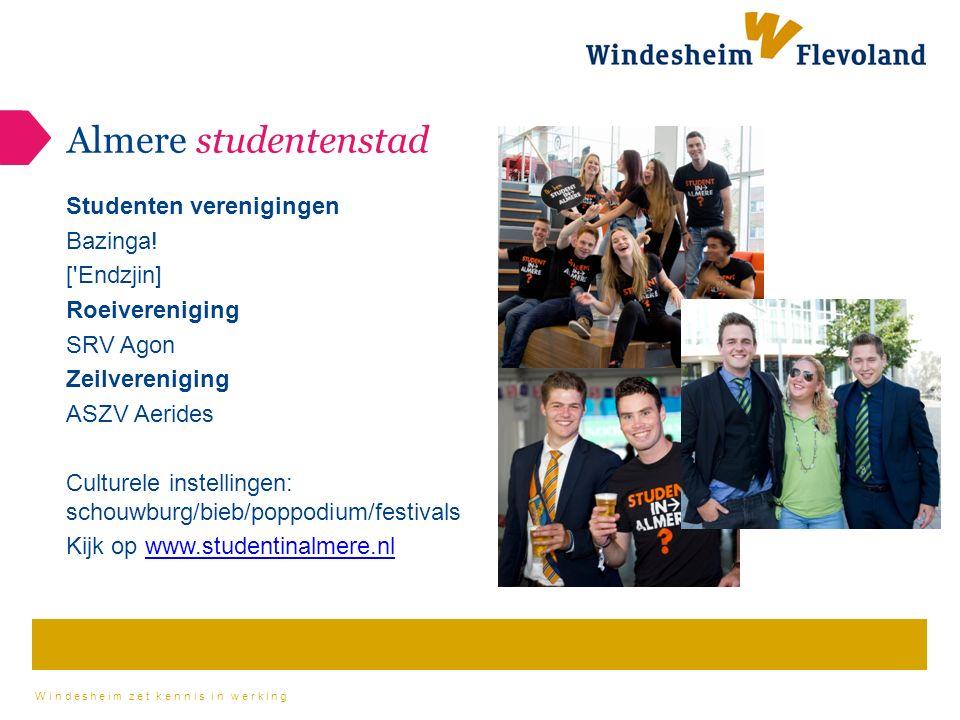 Windesheim zet kennis in werking Almere studentenstad Studenten verenigingen Bazinga.