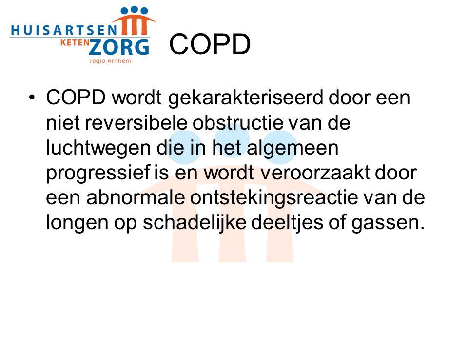 COPD COPD wordt gekarakteriseerd door een niet reversibele obstructie van de luchtwegen die in het algemeen progressief is en wordt veroorzaakt door e