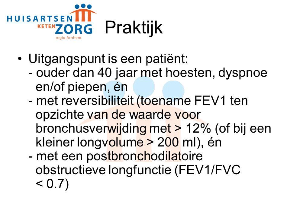 Praktijk Uitgangspunt is een patiënt: - ouder dan 40 jaar met hoesten, dyspnoe en/of piepen, én - met reversibiliteit (toename FEV1 ten opzichte van de waarde voor bronchusverwijding met > 12% (of bij een kleiner longvolume > 200 ml), én - met een postbronchodilatoire obstructieve longfunctie (FEV1/FVC < 0.7)