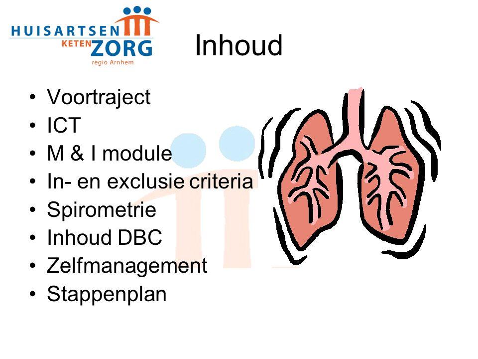 Inhoud Voortraject ICT M & I module In- en exclusie criteria Spirometrie Inhoud DBC Zelfmanagement Stappenplan