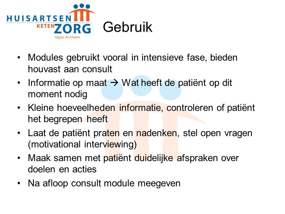 Gebruik Modules gebruikt vooral in intensieve fase, bieden houvast aan consult Informatie op maat  Wat heeft de patiënt op dit moment nodig Kleine ho
