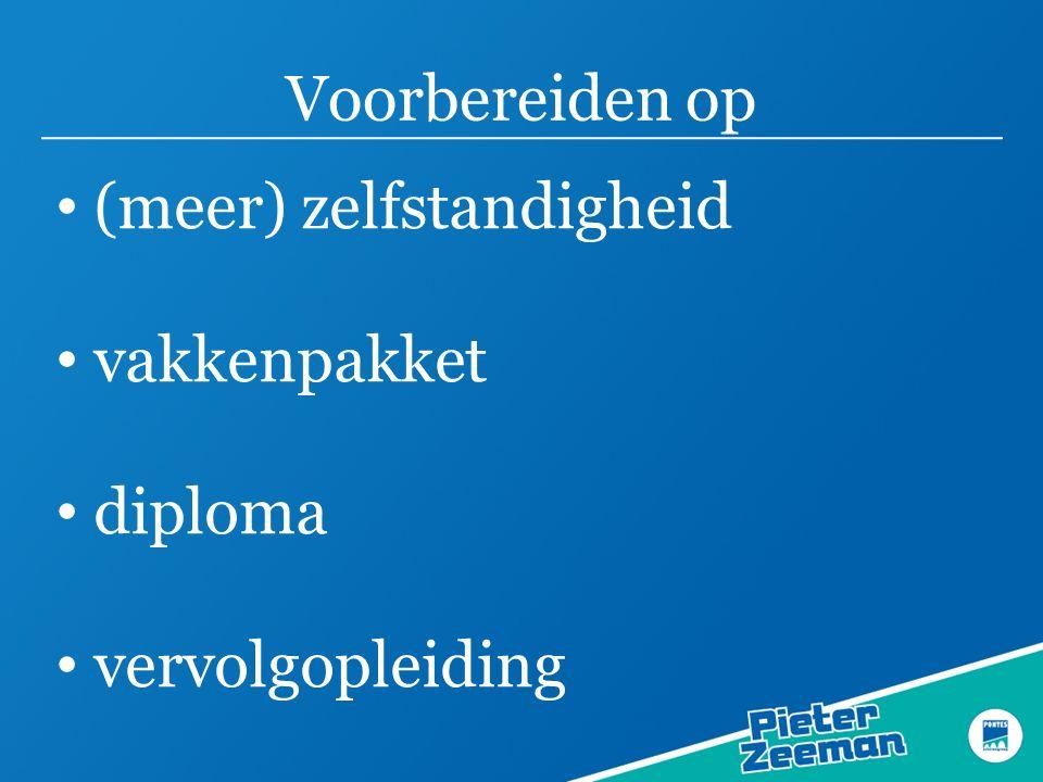 Voorbereiden op (meer) zelfstandigheid vakkenpakket diploma vervolgopleiding
