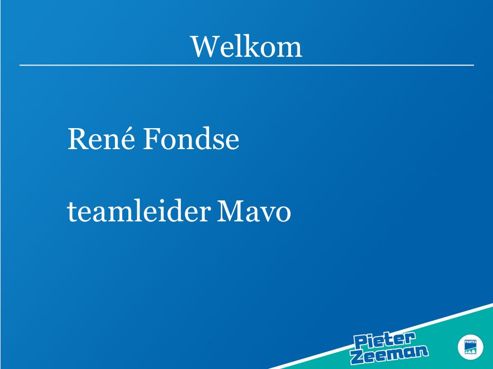 Welkom René Fondse teamleider Mavo