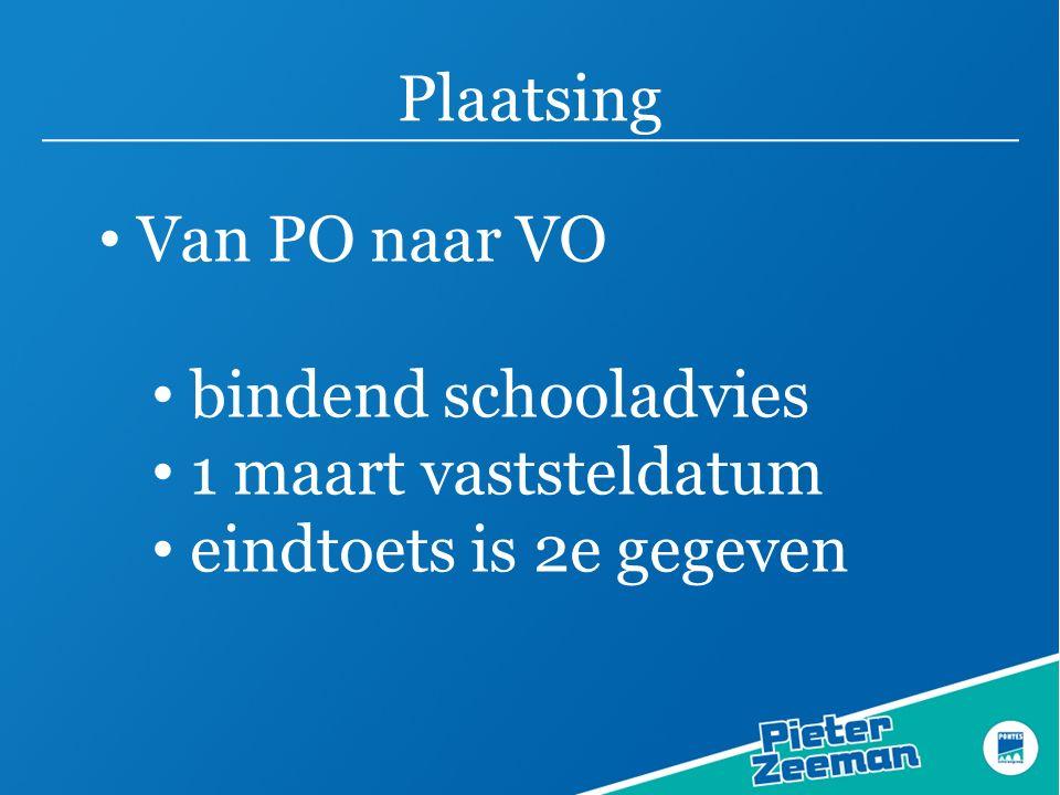 Plaatsing Van PO naar VO bindend schooladvies 1 maart vaststeldatum eindtoets is 2e gegeven